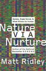 Nature Via Nurture : Genes, Experience, and What Makes Us Human by Matt Ridley (2003, Hardcover)