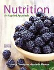Nutrition : An Applied Approach by Janice Thompson and Melinda Manore (2013, Paperback)