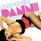 Unleashed by Dannii Minogue (CD, Nov-2007, Warner Bros.)