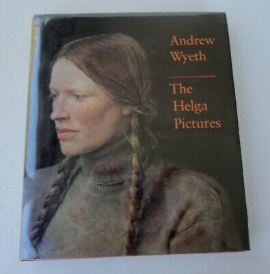 Andrew Wyeth The Helga Pictures by John Wilmerding 1987 HB