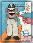 Senor Smarty Pantaloons and The Mystery of The Missing Teachers 9781456745578