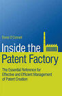 Inside the Patent Factory: The Essential Reference for Effective and Efficient Management of Patent Creation by Donal O'Connell (Hardback, 2008)