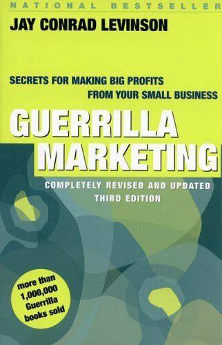 Guerilla Marketing: Secrets für Macht Big Gewinne von Ihrer Klein Business