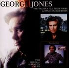 George Jones Whos Gonna Fill Their Shoes Wine Colored Roses CD 2011