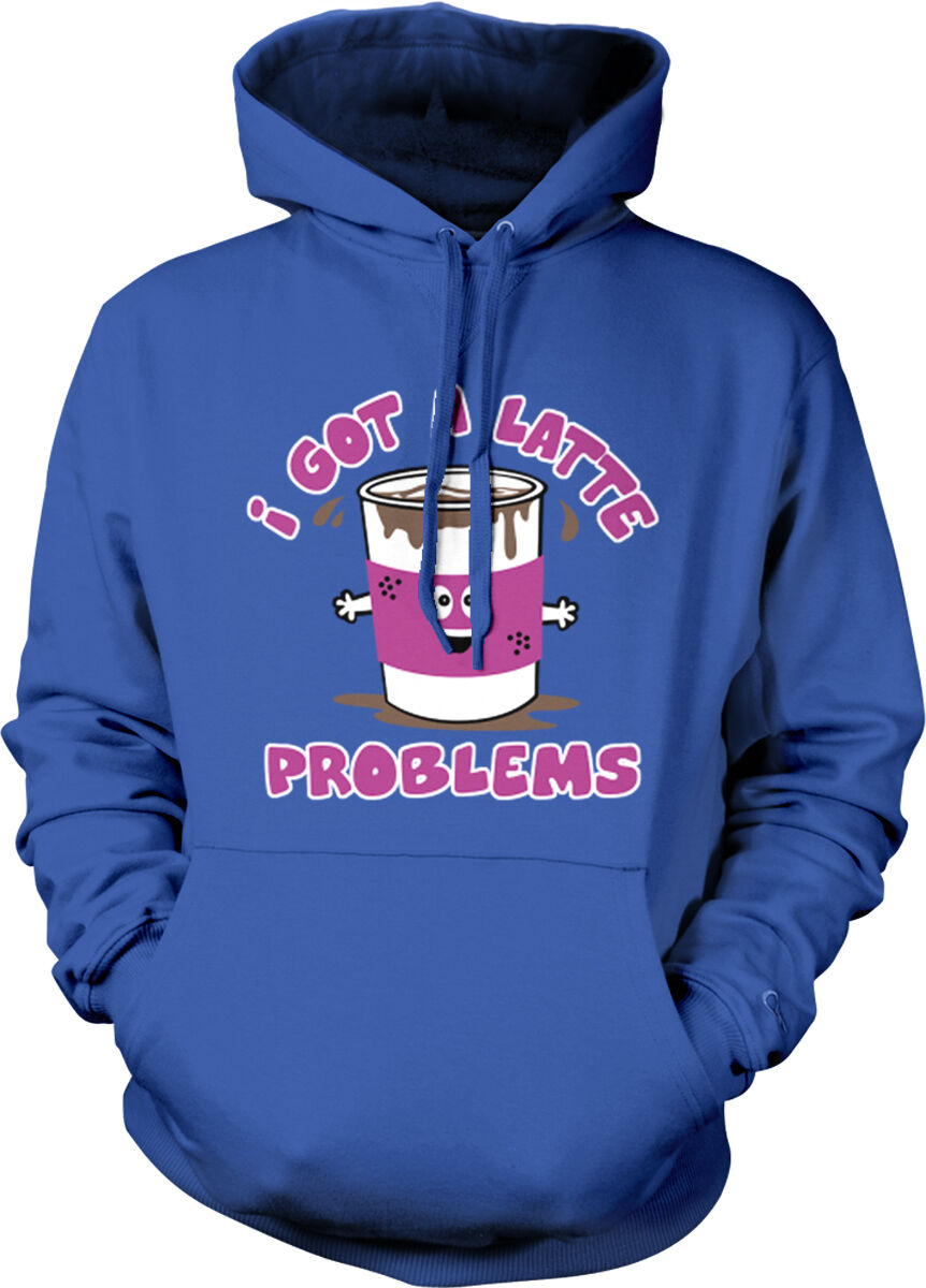 I Got A Latte Problems Coffee Cup Spilled Face Hands Cartoon Hoodie Sweatshirt