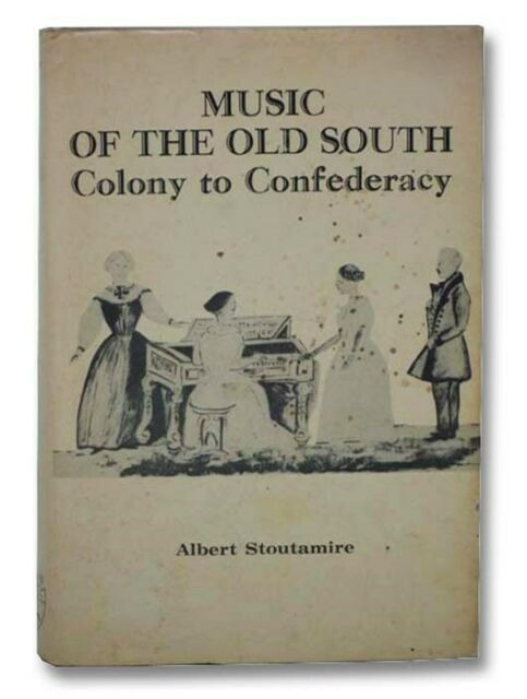Music of the Old South: Colony to Confederacy