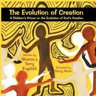 The Evolution of Creation by Sharon, Terry Engdahl (Paperback, 2010)