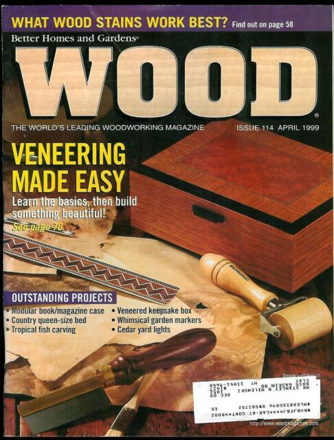 Wood Magazine # 114 by Better Homes & Gardens April 1999 Veneering Made Easy