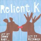 Let It Snow Baby...Let It Reindeer by Relient K (CD, 2008, Gotee)