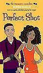 Perfect Shot (Romantic Comedies (Mass Market))