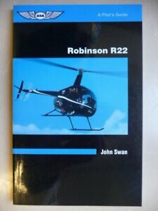 Collection Ici Robinson R22: A Pilot's Guide. John Swan - Asa, Us Edition