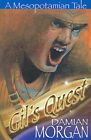 Gil's Quest: A Mesopotamian Tale by Damian Morgan (Paperback, 2003)