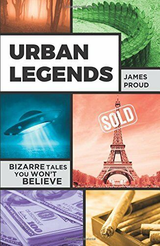 1 of 1 - Urban Legends: Bizarre Tales You Won't Believe by Proud, James Book The Cheap