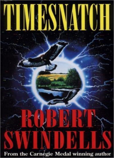Timesnatch By  Robert Swindells. 9780440863229