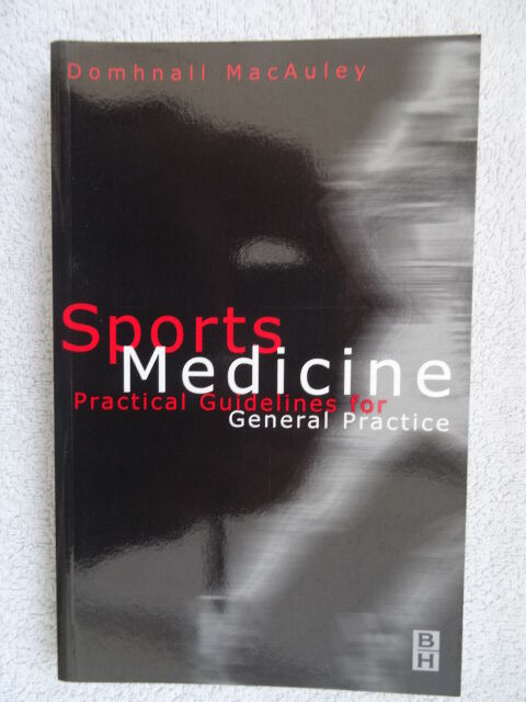 Sports Medicine - Practical Guidelines for General Practice by Domhnall MacAuley