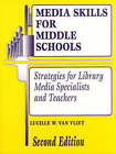 Media Skills for Middle Schools: Strategies for Library Media Specialists and Teachers by Lucille W. Van Vliet (Paperback, 1999)
