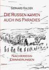 Die Russen kamen auch ins Paradies - Nachkriegserinnerungen von Gerhard Kaldek (2011, Taschenbuch)