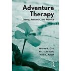 Adventure Therapy: Theory, Research, and Practice by Lee Gillis, Michael A. Gass, Keith C. Russell (Hardback, 2012)