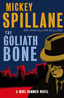 The Goliath Bone: A Mike Hammer Novel by Mickey Spillane, Max Allan Collins (Paperback, 2010)