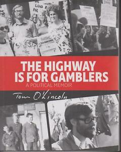 AUSTRALIAN-BIOGRAPHY-A-POLITICAL-MEMOIR-by-TOM-O-039-LINCOLN-HIGHWAY-FOR-GAMBLER