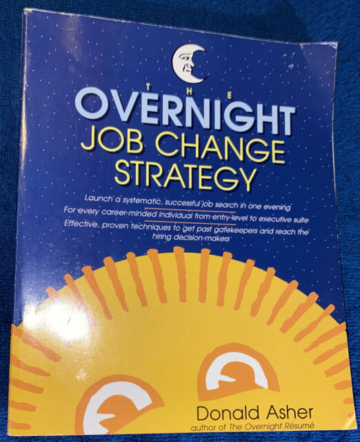 The Overnight Job Change Strategy by Donald Asher (PB, 1993)