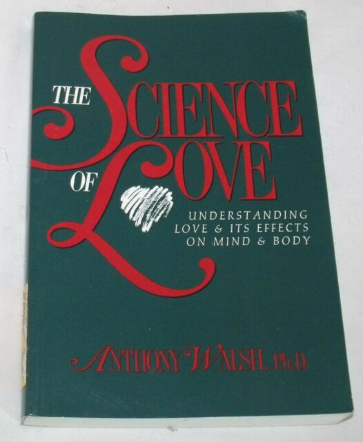 The Science of Love: Understanding Love and It's Effects on Mind and Body