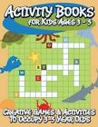 Activity Books for Kids Ages 3 - 5 (Creative Games & Activities to Occupy 3-5 Year Olds) by Speedy Publishing LLC (Paperback / softback, 2014)