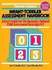 Humanics National Infant-toddler Assessment Handbook: A User's Guide to the Humanics National Child Assessment Form Ages 0-3 by Jane A. Caballero, Derek Whordley (Paperback, 1981)