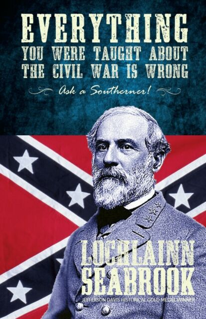 """EVERYTHING YOU WERE TAUGHT ABOUT THE CIVIL WAR IS WRONG..."" PB - best seller"