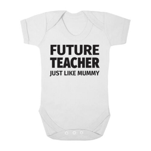 Future Teacher Just Like Mummy Cute Boys and Girls Baby Vest Bodysuit