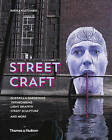 Street Craft: Guerrilla Gardening / Yarnbombing / Light Graffiti Street Sculpture / and More by Riikka Kuittinen (Hardback, 2015)