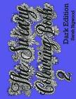 The Sweary Colouring Book 2 - Dark Edition by Mrs Sarah Bigwood (Paperback / softback, 2016)