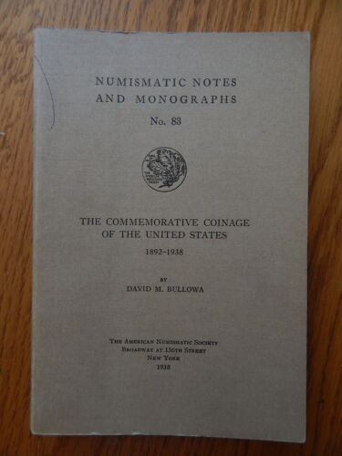 ANS Notes and Mongraphs The Commemorative Coinage of the United States 83 No