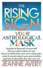 The Rising Sign by Jeanne Avery (1991, Paperback)