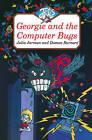 Georgie and the Computer Bugs by Julia Jarman, Damon Burnard (Paperback, 1995)