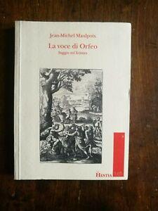 Jean-Michel Maulpoix - LA VOCE DI ORFEO. SAGGIO SUL LIRISMO - Hestia 1994