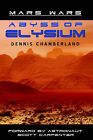 Abyss of Elysium - Mars Wars by Dennis Chamberland (Paperback / softback, 2005)