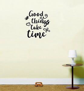 Good Things Take Time Instawall Inspirational Home Quote Sticker