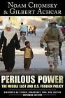 Perilous Power: The Middle East & U.S. Foreign Policy: Dialogues on Terror, Democracy, War, and Justice by Gilbert Achcar, Noam Chomsky, Stephan R. Shalom (Paperback, 2008)