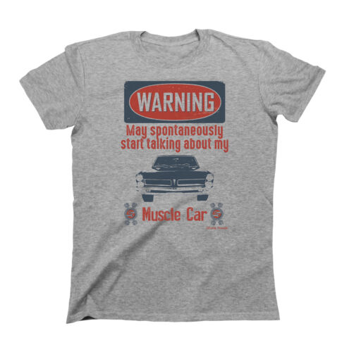 Mens Car T-Shirt WARNING May Talk About My Muscle Car Pontiac GTO 1965