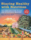 Staying Healthy with Nutrition: The Complete Guide to Diet and Nutritional Medicine - Twenty-First Century Edition by Elson M. Haas, Buck Levin (Paperback, 2006)
