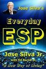 Jose Silva's Everyday ESP: A New Way of Living by Jose Silva Jr (Paperback / softback, 2014)