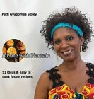 A Date with Plantain: 51 Ideas & Easy to Cook Fusion Recipes by Patti Gyapomaa Sloley (Hardback, 2014)