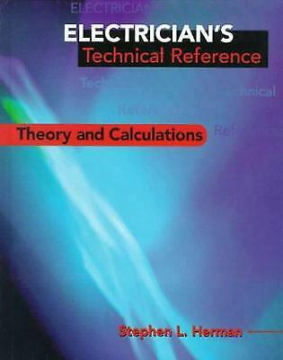 Electrician's Technical Reference : Electrical Theory and Calculations