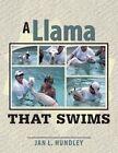 A Llama That Swims by Jan L Hundley (Paperback / softback, 2014)