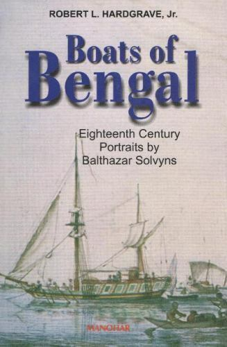Boats of Bengal : Eighteenth Century Portraits by Balthazar Solvyns, Hardcove...