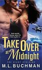 Take Over at Midnight by M L Buchman (Paperback / softback, 2014)