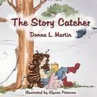The Story Catcher by Donna L Martin (Paperback / softback, 2015)