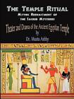 Temple Ritual of the Ancient Egyptian Mysteries- Theater & Drama of the Ancient Egyptian Mysteries by Muata Ashby (Paperback / softback, 2006)