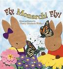Fly, Monarch! Fly! by Nancy Elizabeth Wallace (Paperback, 2012)